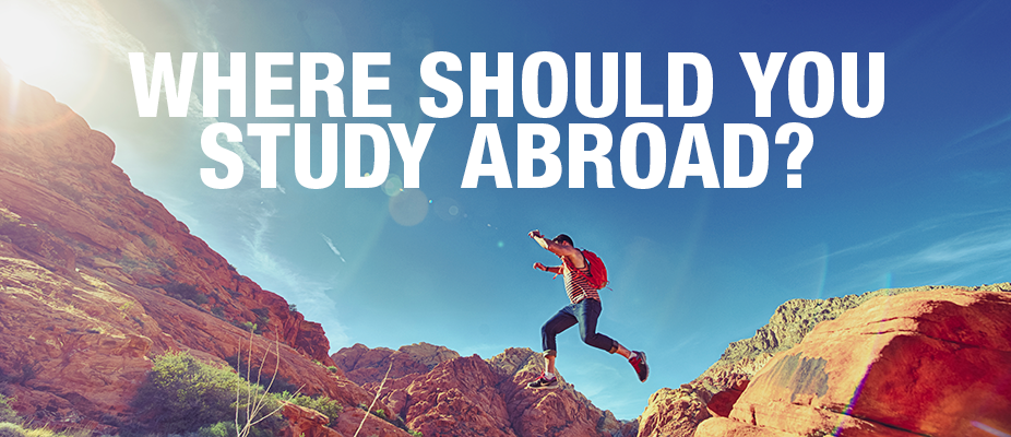 Where should you study abroad?