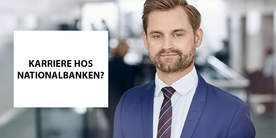 Karriere hos Nationalbanken