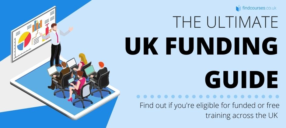 ultimate UK funding guide for free and funded courses