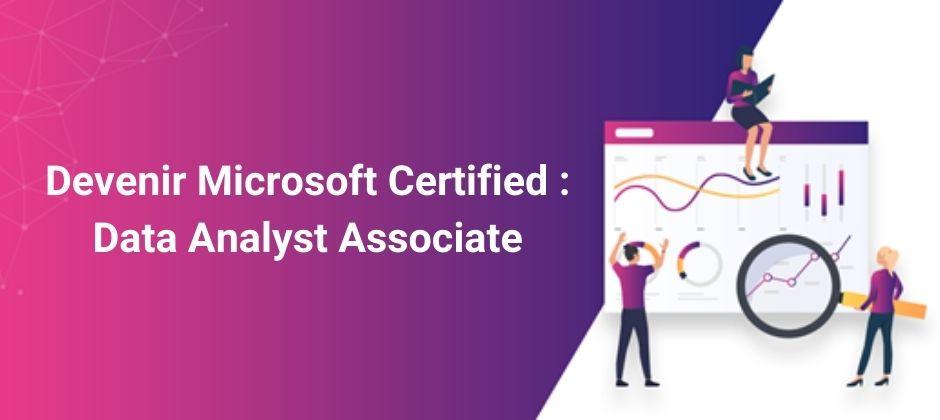 Mype  : Comment devenir Microsoft Certified : Data Analyst Associate ?