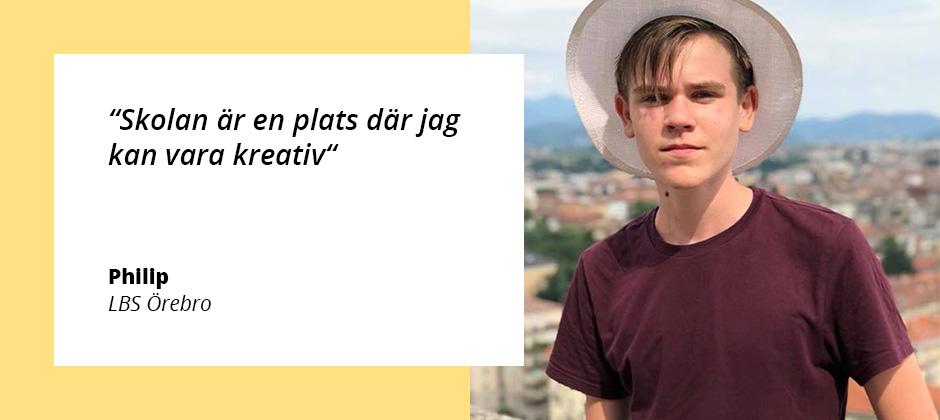 """""""Jag valde LBS Örebro för det kändes som att jag kunde utvecklas som person på ett kreativt sätt."""""""