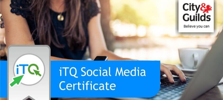 Social Media Certificate (City & Guilds) ITQ Qualification