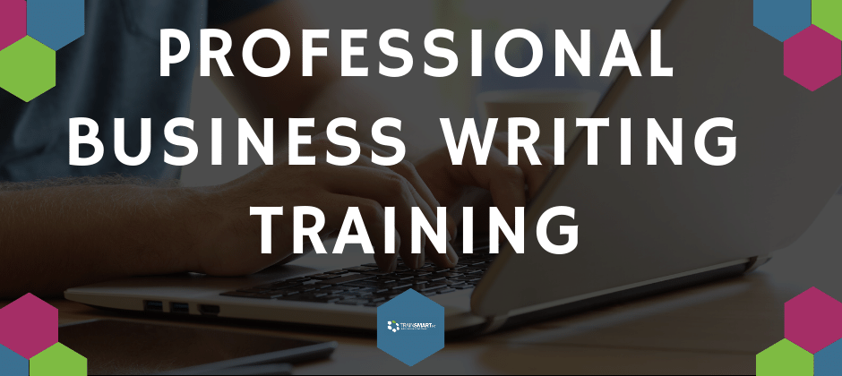 PROFESSIONAL BUSINESS WRITING WORKSHOPS