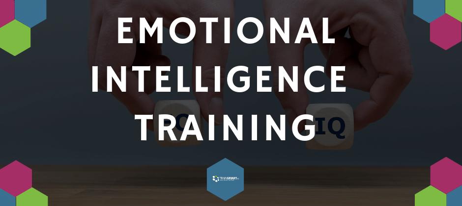 TrainSMART Emotional Intelligence Training (Live Online & OnSite Group Training)