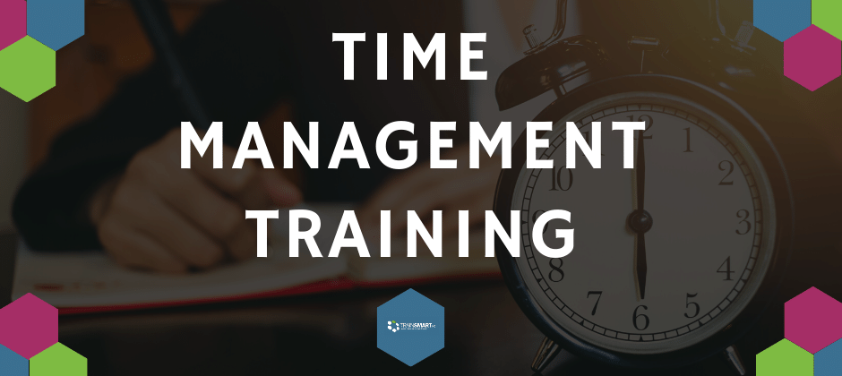 TrainSMART Time Management Training (Live Online & On-Site Tailored Training)