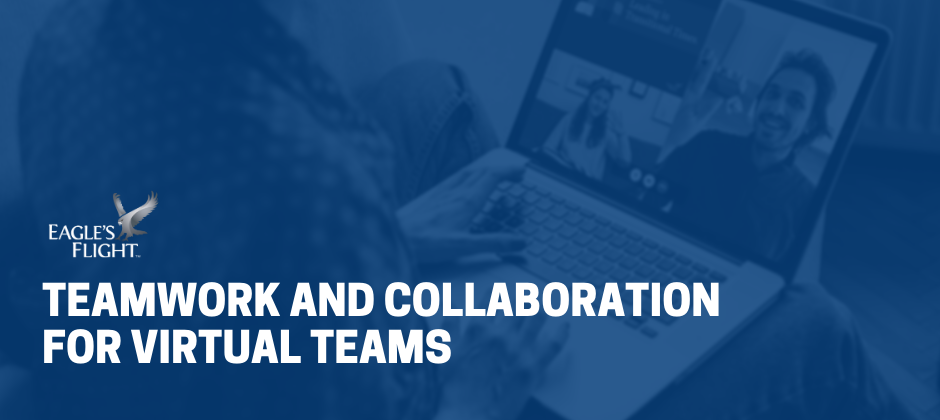 Teamwork and collaboration for virtual teams