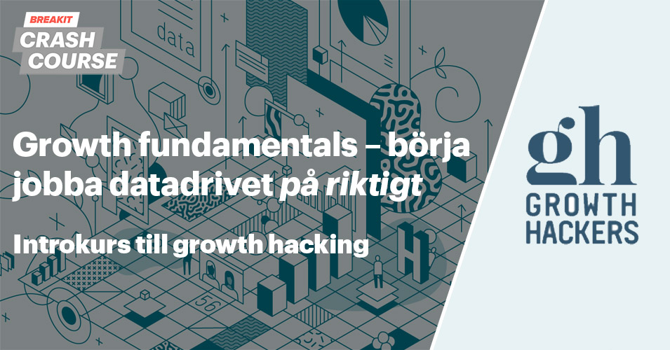 Growth hacking grundkurs – börja jobba datadrivet