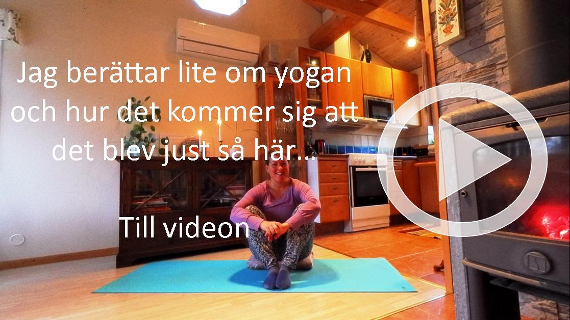 (Till videon: kosteryoga.se och klicka på den översta bilden)