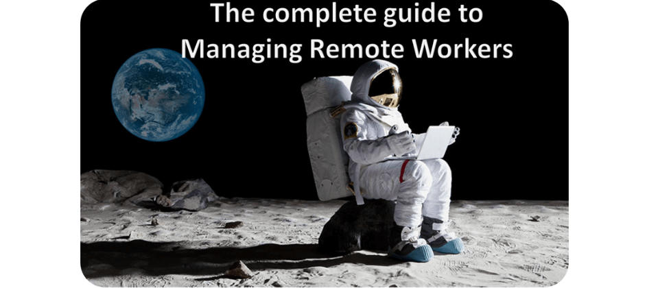 """The Complete Guide to Managing Remote Workers and Designing the """"New"""" Normal"""