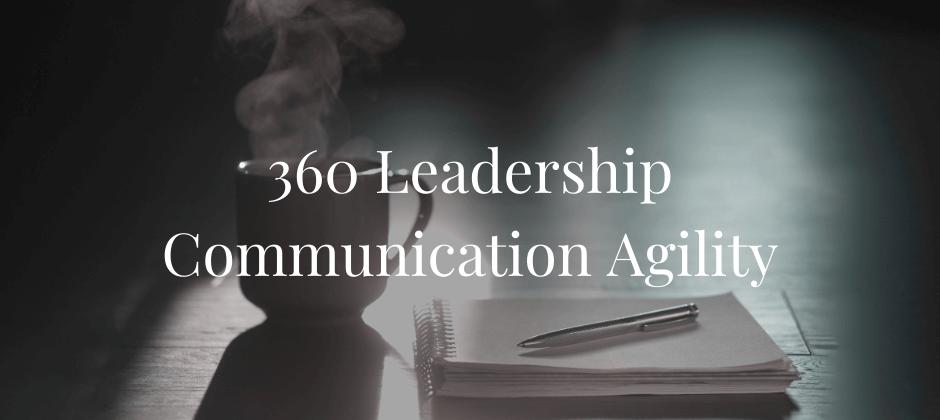 360 Leadership Communication Agility
