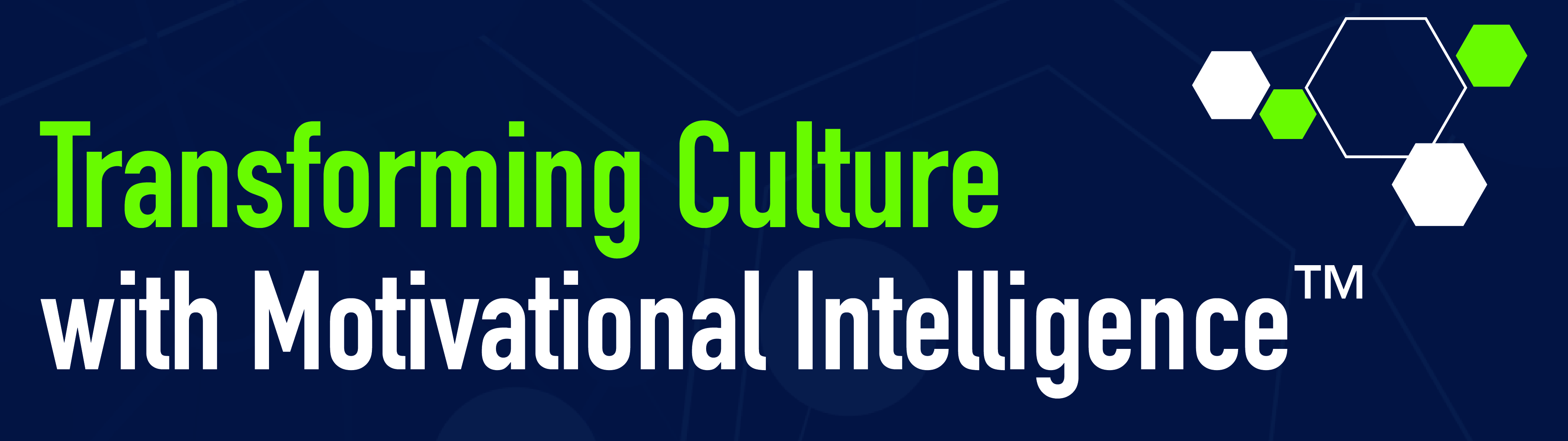 Transforming Culture with Motivational Intelligence™
