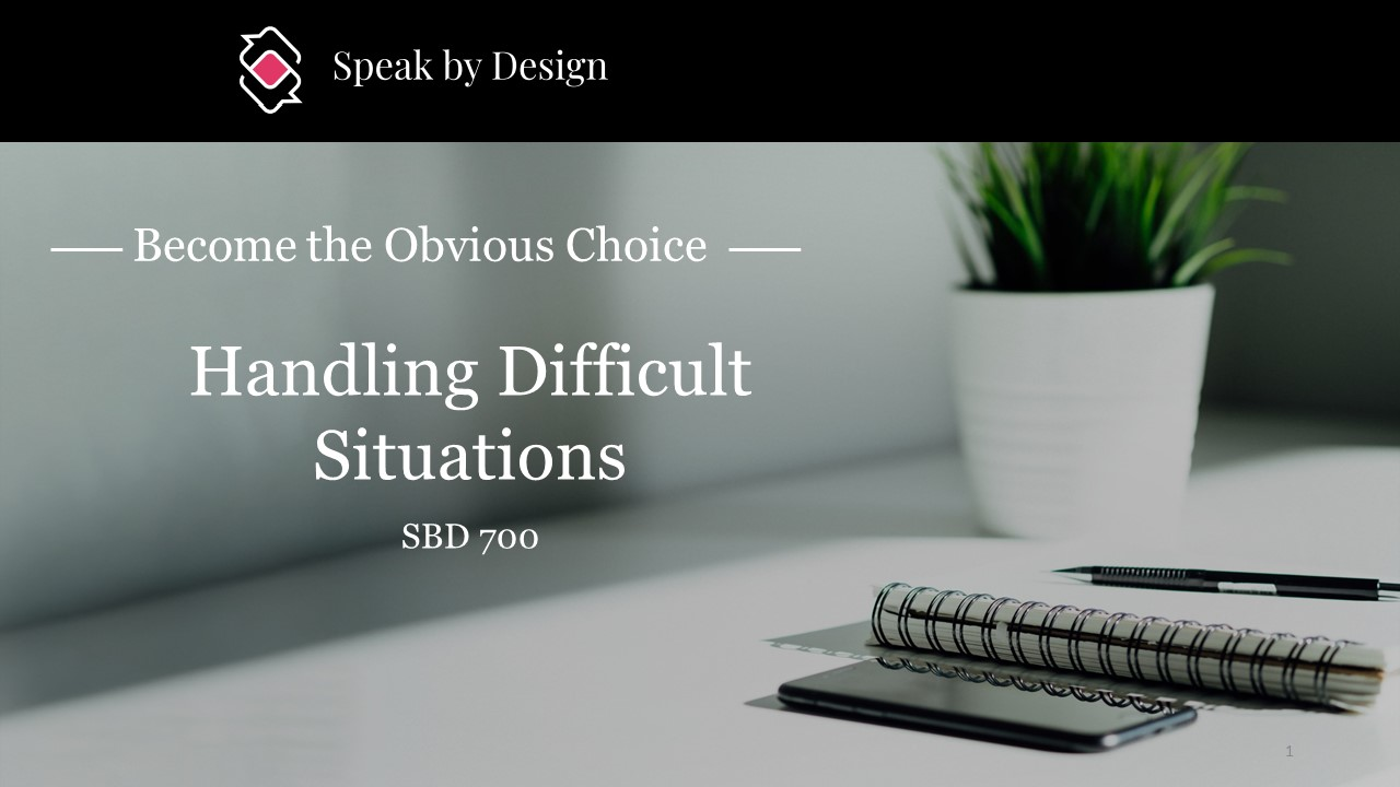 SBD 700 - Handling Difficult Situations